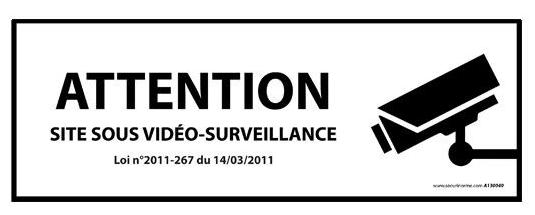 Panneau d information attention site sous video surveillance avec decret